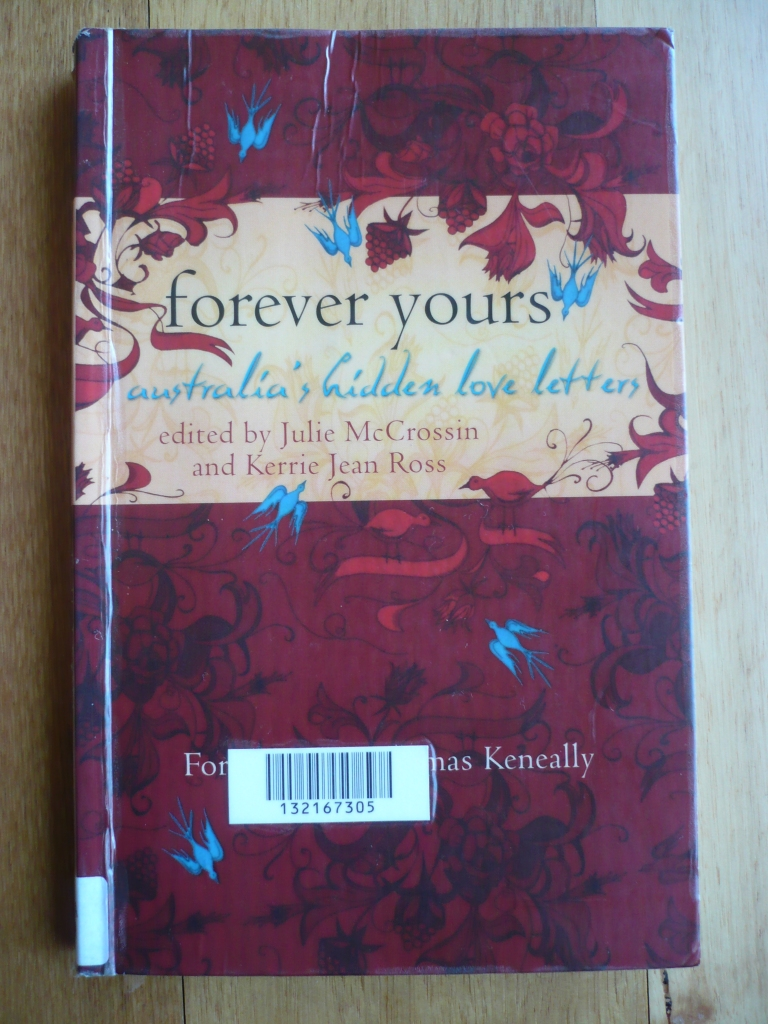 Forever yours: Australia's hidden love letters edited by Julie McCrossin and Kerrie Jean Ross